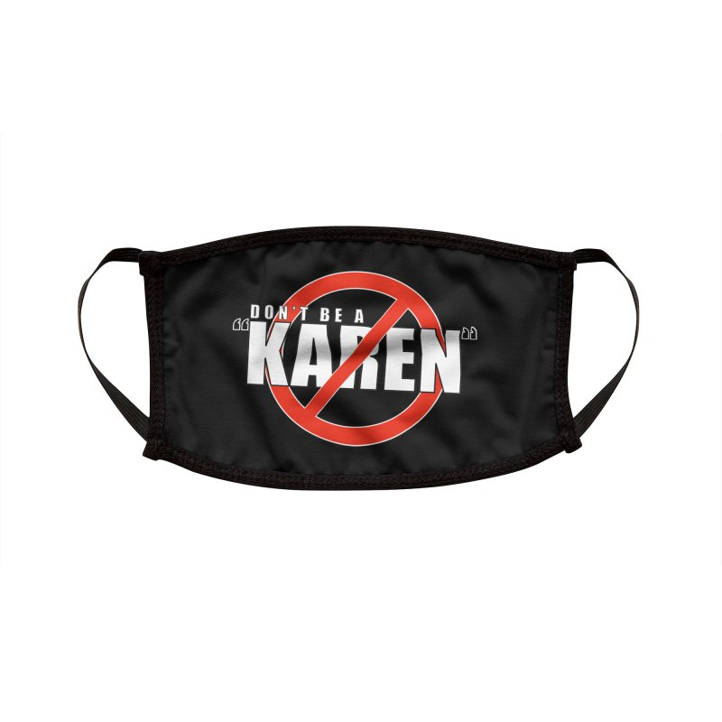 DON'T BE A KAREN Accessories Face Mask by Amanda Seales