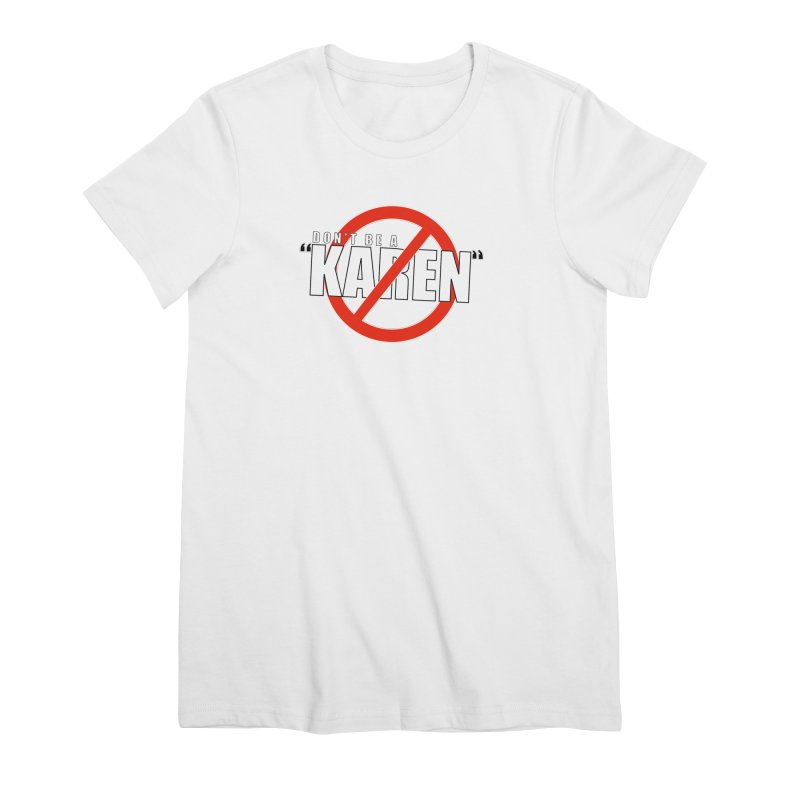 DON'T BE A KAREN Women's T-Shirt by Amanda Seales
