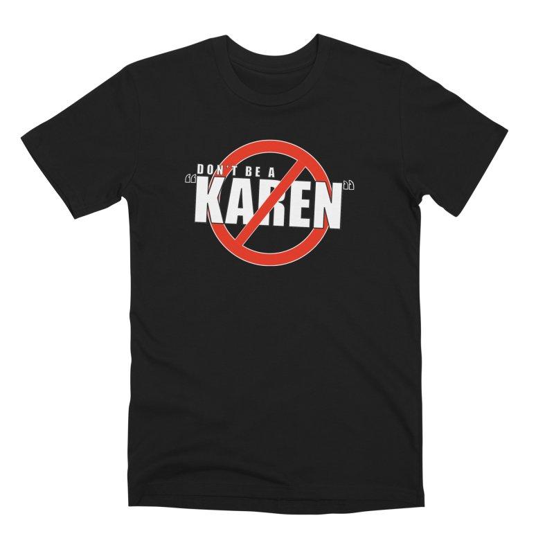 DON'T BE A KAREN Men's T-Shirt by Amanda Seales