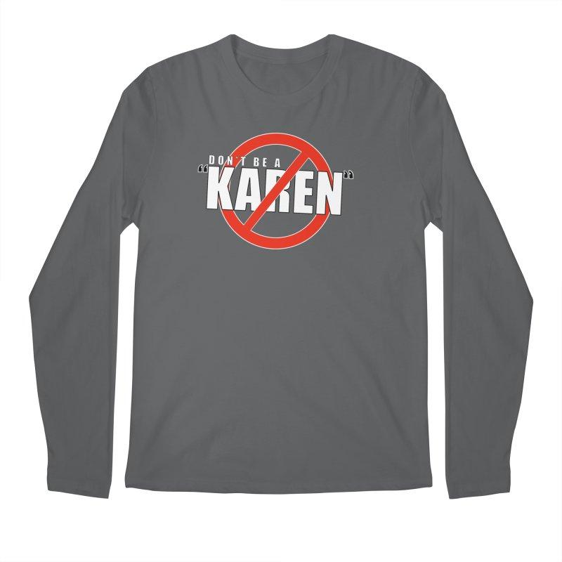 DON'T BE A KAREN Men's Longsleeve T-Shirt by Amanda Seales