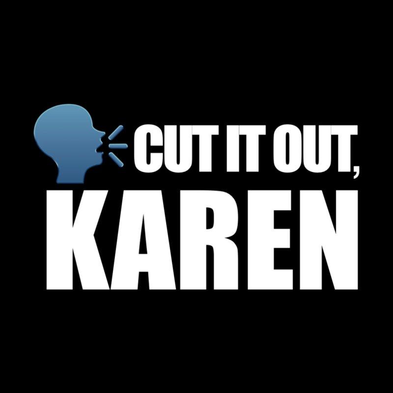 Cut it Out, Karen Men's T-Shirt by Amanda Seales