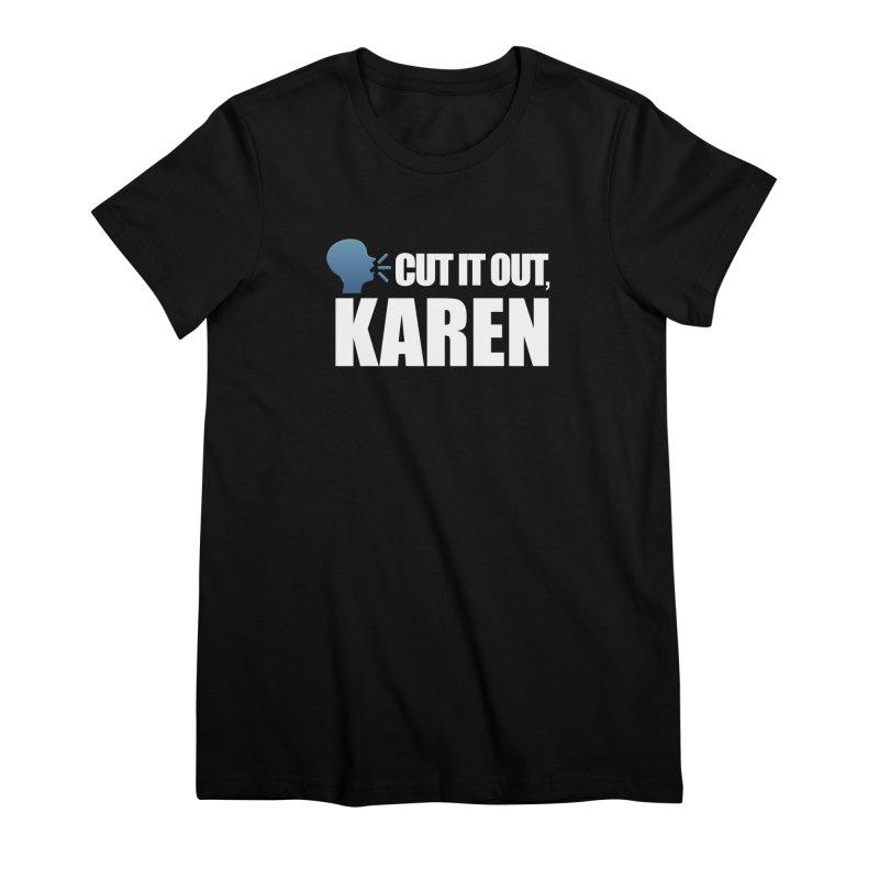 Cut it Out, Karen Women's T-Shirt by Amanda Seales