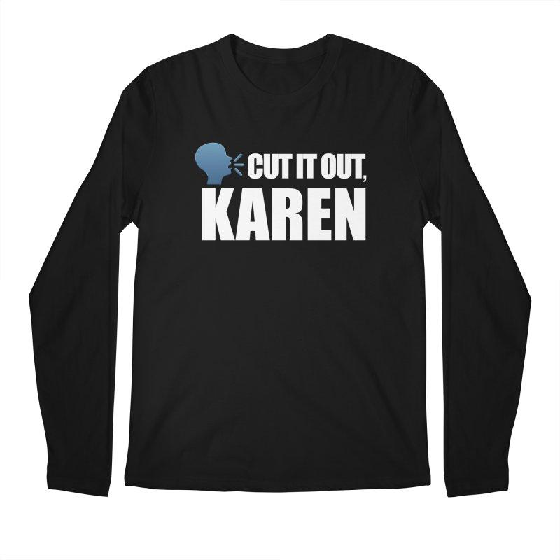 Cut it Out, Karen Men's Longsleeve T-Shirt by Amanda Seales