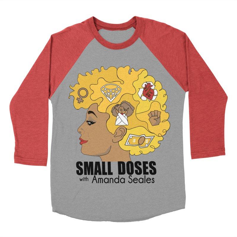 Small Doses Women's Baseball Triblend Longsleeve T-Shirt by amandaseales's Artist Shop