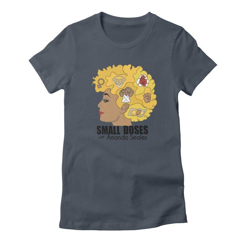 Small Doses Women's T-Shirt by Amanda Seales