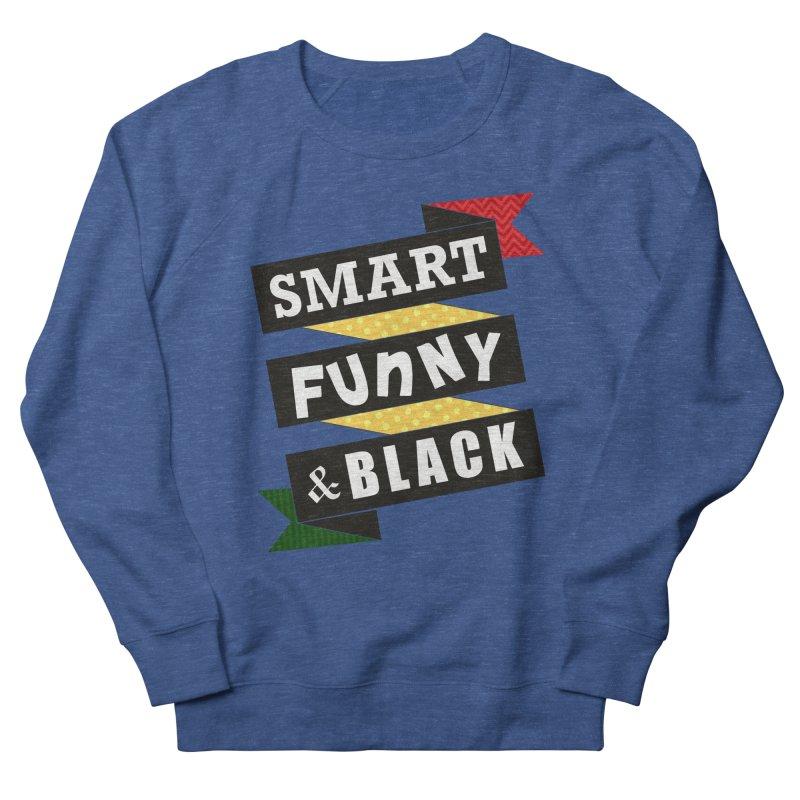 Smart Funny & Black Women's French Terry Sweatshirt by Amanda Seales