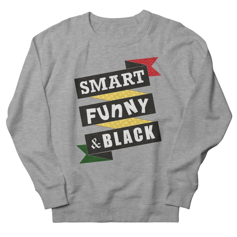 Smart Funny & Black Women's French Terry Sweatshirt by amandaseales's Artist Shop