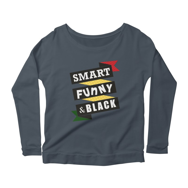 Smart Funny & Black Women's Scoop Neck Longsleeve T-Shirt by amandaseales's Artist Shop