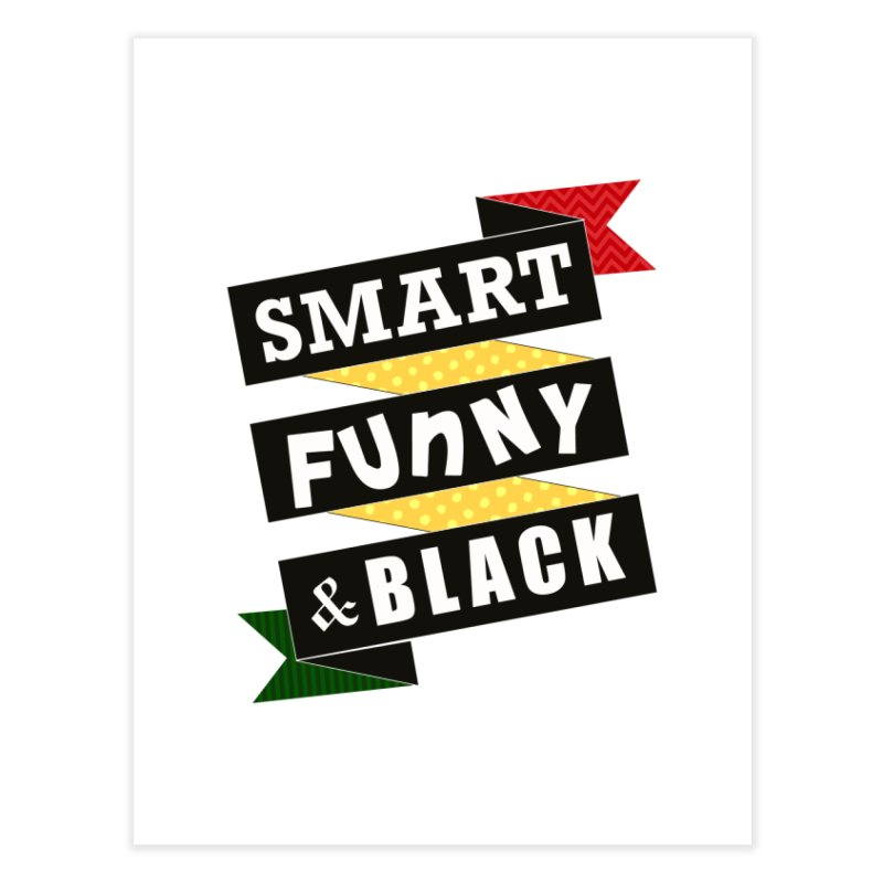 Smart Funny & Black Home Fine Art Print by amandaseales's Artist Shop