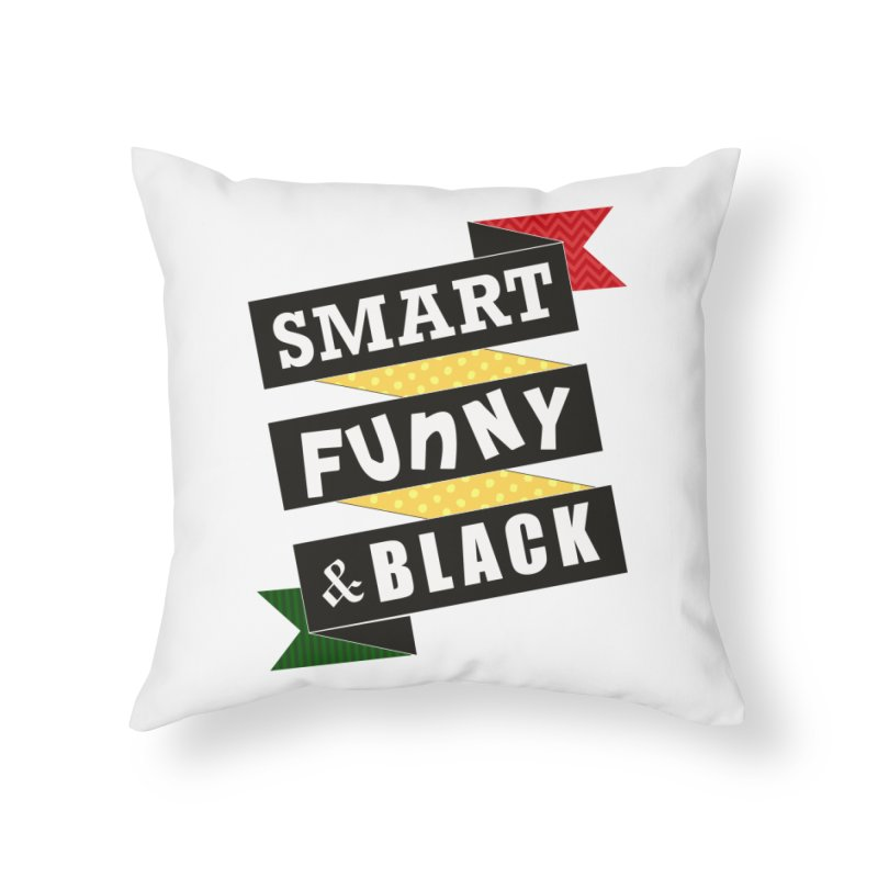 Smart Funny & Black Home Throw Pillow by amandaseales's Artist Shop
