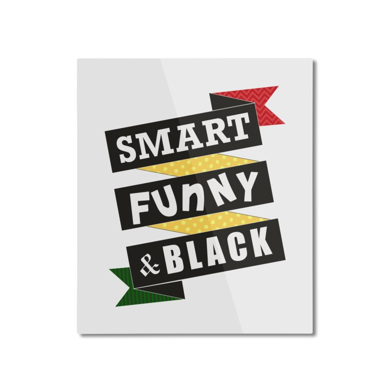 Smart Funny & Black Home Mounted Aluminum Print by amandaseales's Artist Shop