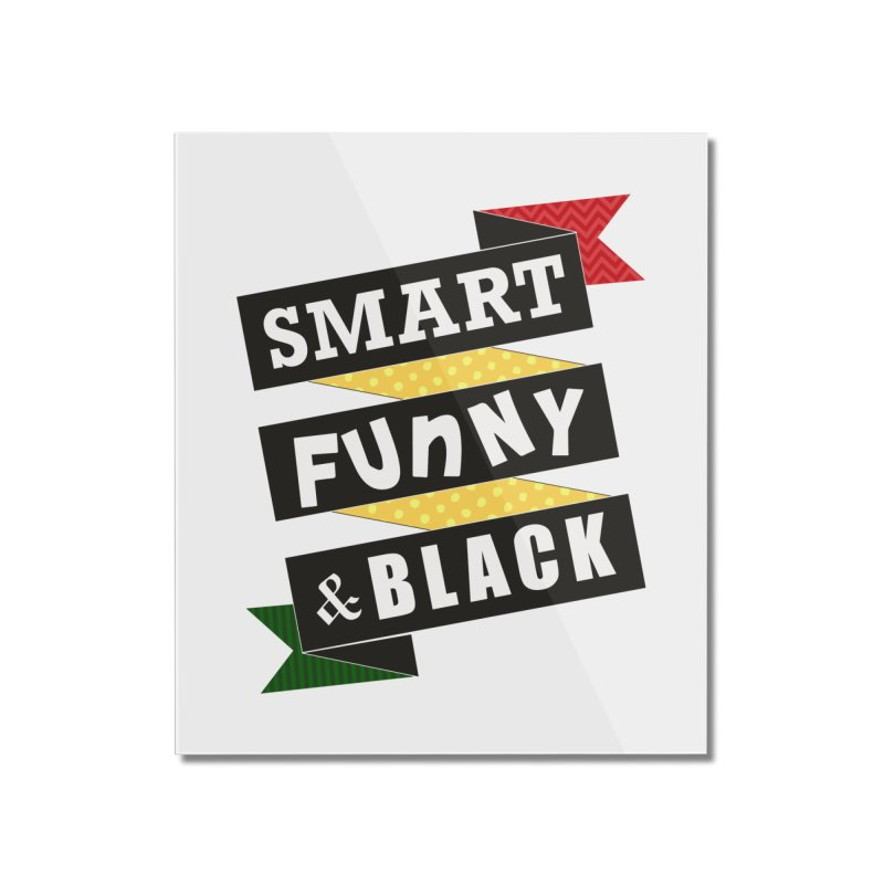 Smart Funny & Black Home Mounted Acrylic Print by amandaseales's Artist Shop
