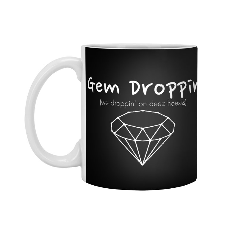 Gem Droppin Accessories Mug by amandaseales's Artist Shop