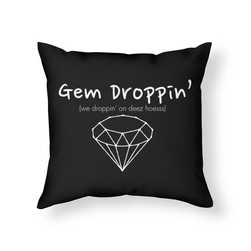 Gem Droppin Home Throw Pillow by amandaseales's Artist Shop