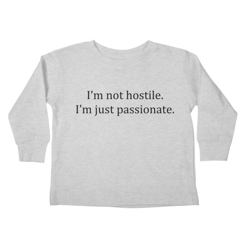 I'm not hostile. I'm just passionate. Kids Toddler Longsleeve T-Shirt by Amanda Seales