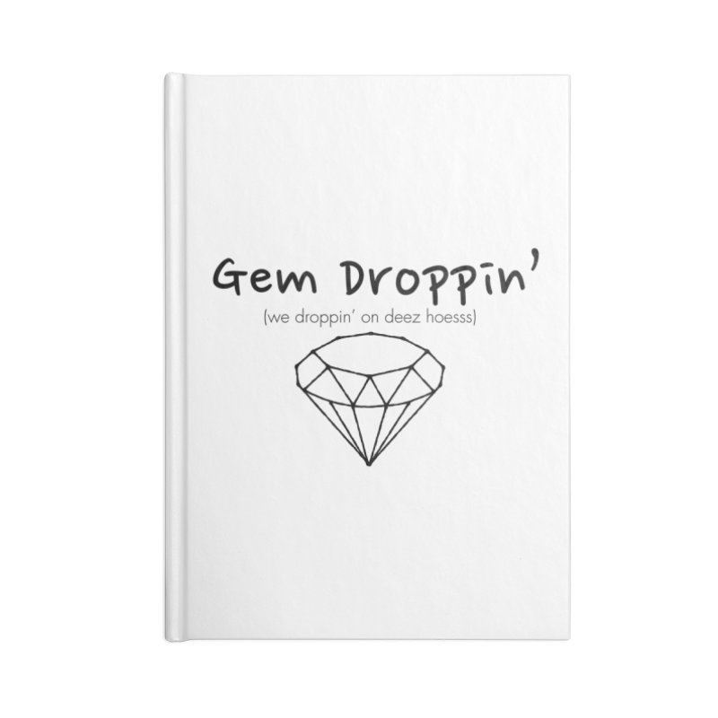 GEM DROPPIN (Black Ink) in Blank Journal Notebook by amandaseales's Artist Shop
