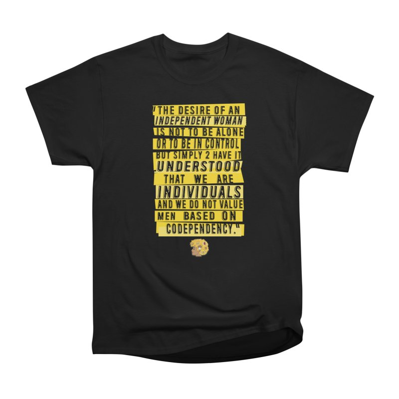 INDEPENDENT WOMAN Women's T-Shirt by Amanda Seales