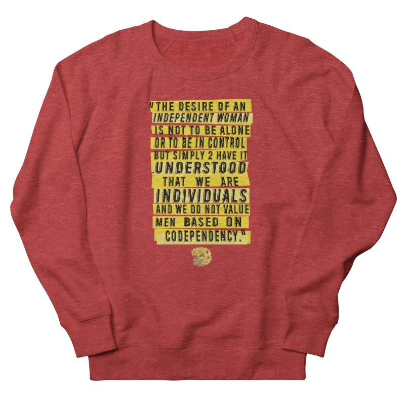 INDEPENDENT WOMAN Women's Sweatshirt by Amanda Seales