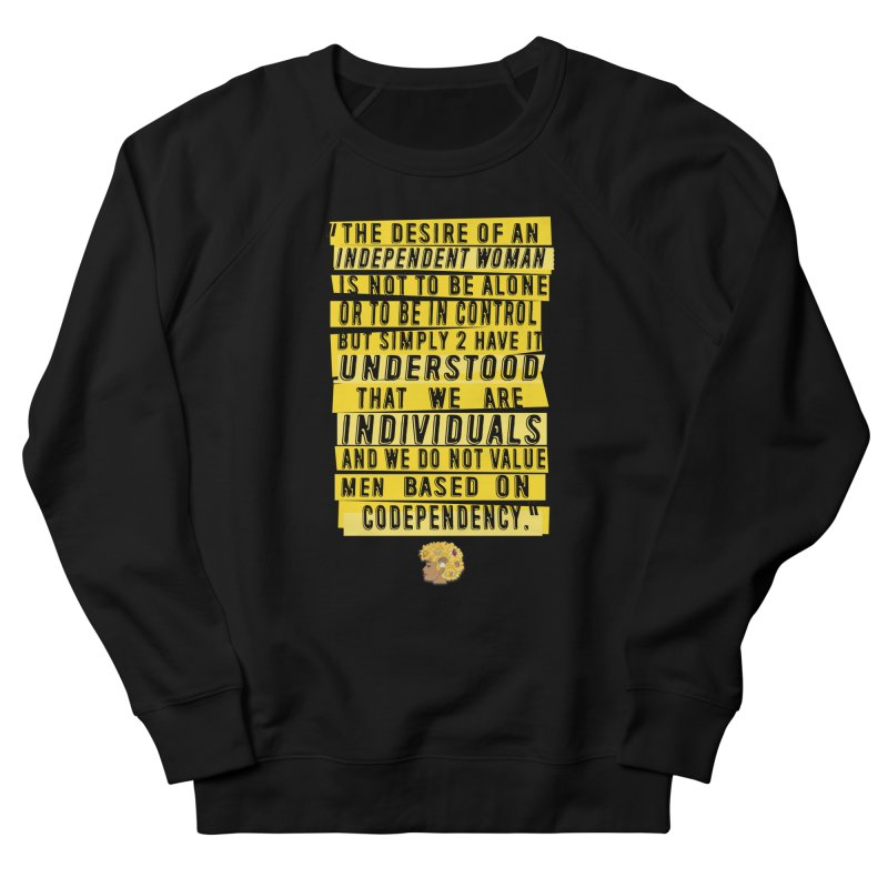 INDEPENDENT WOMAN in Women's French Terry Sweatshirt Black by amandaseales's Artist Shop