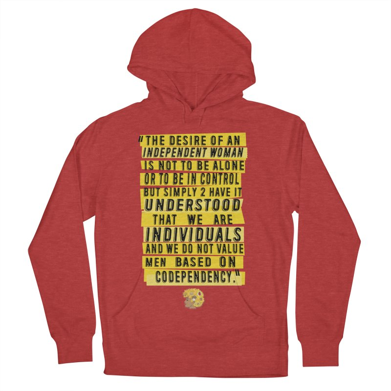 INDEPENDENT WOMAN Women's French Terry Pullover Hoody by amandaseales's Artist Shop