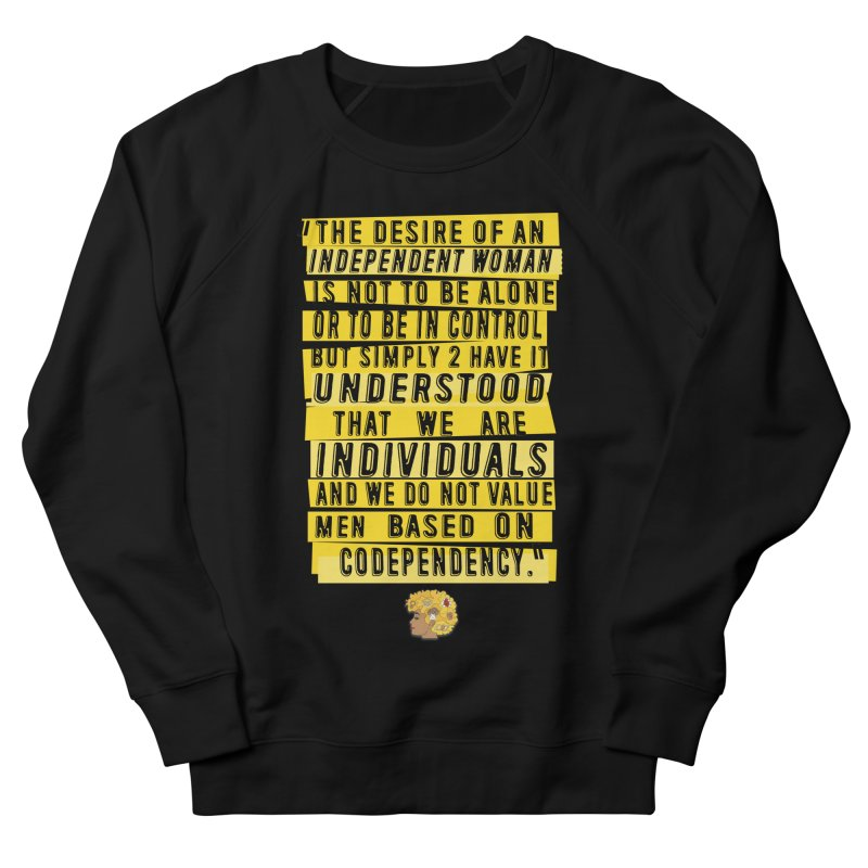 INDEPENDENT WOMAN in Women's Sweatshirt Black by amandaseales's Artist Shop