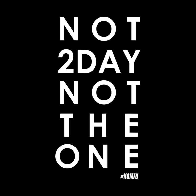 NOT 2DAY NOT THE 1 by Amanda Seales