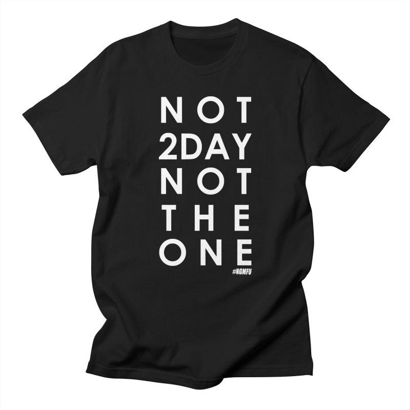 NOT 2DAY NOT THE 1 Women's Regular Unisex T-Shirt by amandaseales's Artist Shop