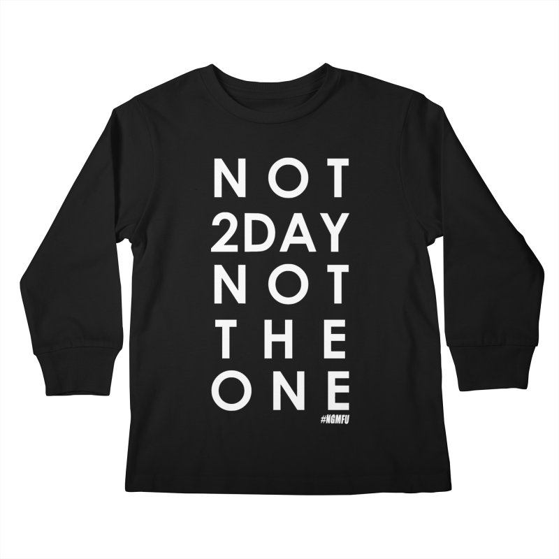 NOT 2DAY NOT THE 1 Kids Longsleeve T-Shirt by Amanda Seales