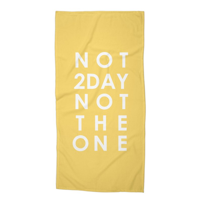 Not 2Day Not The One (wht text) in Beach Towel by Amanda Seales