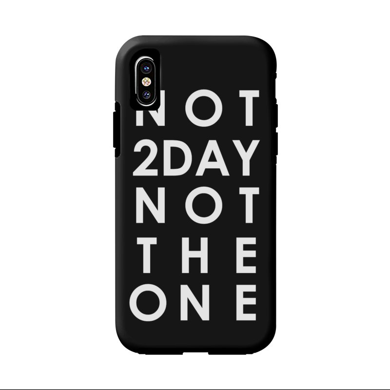 Not 2Day Not The One (wht text) in iPhone X / XS Phone Case Tough by Amanda Seales