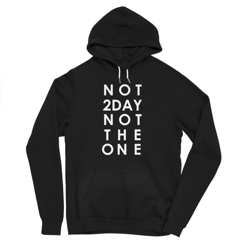 Not 2Day Not The One (wht text) in Women's Sponge Fleece Pullover Hoody Black by Amanda Seales