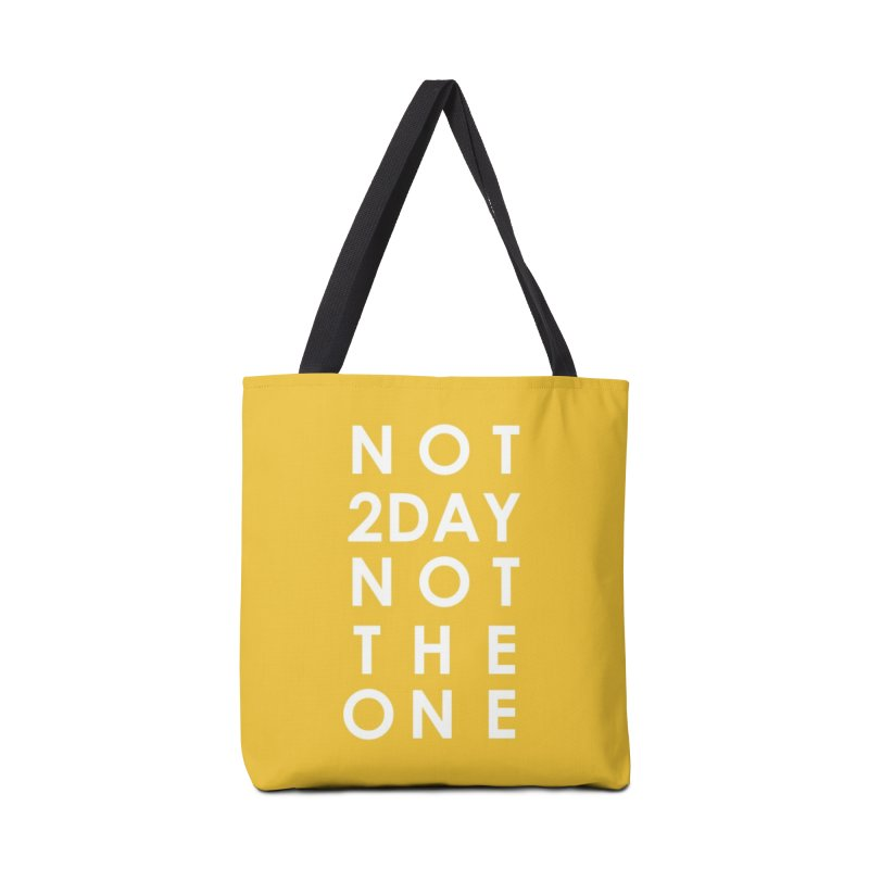 Not 2Day Not The One (wht text) in Tote Bag by Amanda Seales
