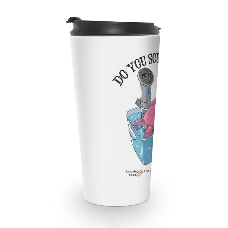 Do You Sous Vide Pig Light Accessories Travel Mug by Amazing Food Made Easy Boutique