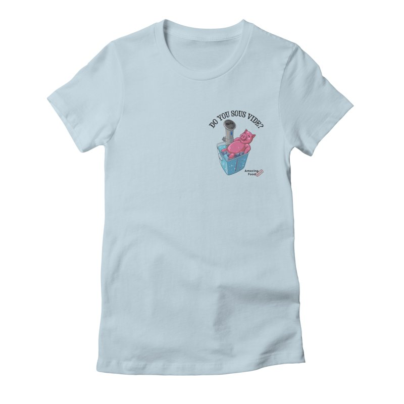 Do You Sous Vide Pocket Pig Light Women's T-Shirt by Amazing Food Made Easy Boutique