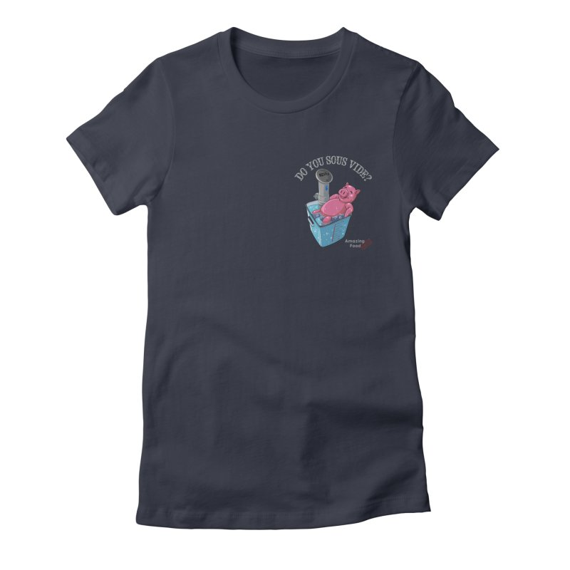 Do You Sous Vide Pocket Pig Dark Women's T-Shirt by Amazing Food Made Easy Boutique