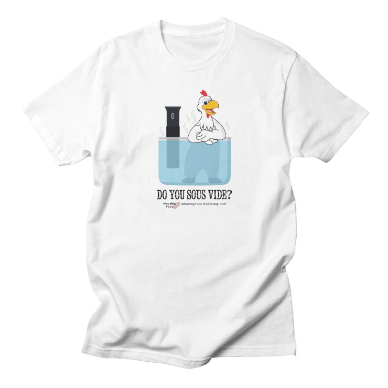 Do You Sous Vide Chicken Light Men's T-Shirt by Amazing Food Made Easy Boutique