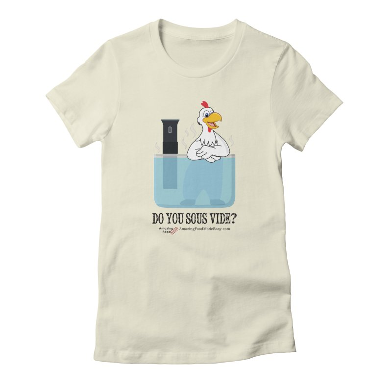 Do You Sous Vide Chicken Light Women's T-Shirt by Amazing Food Made Easy Boutique