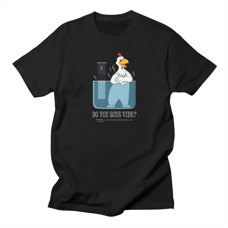 Do You Sous Vide Chicken Dark in Men's Regular T-Shirt Black by Amazing Food Made Easy Boutique