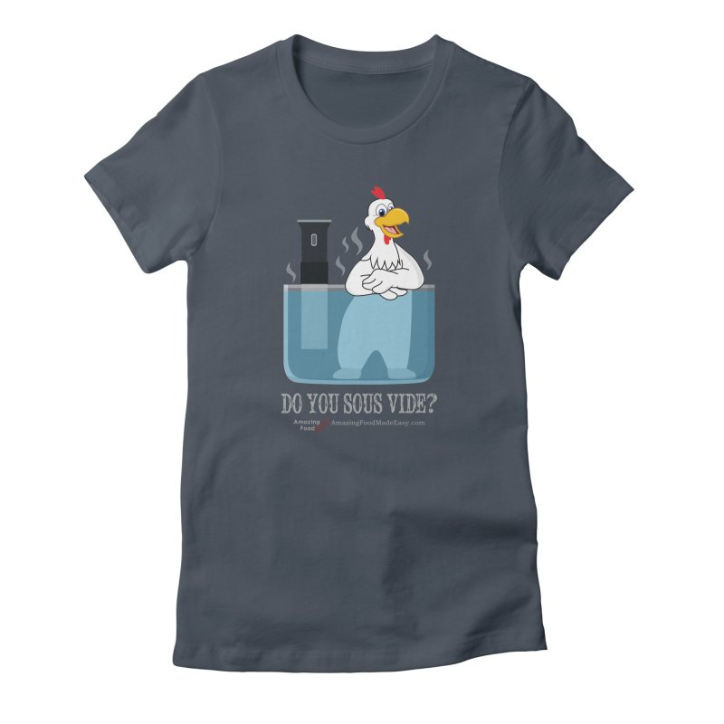 Do You Sous Vide Chicken Dark Women's T-Shirt by Amazing Food Made Easy Boutique