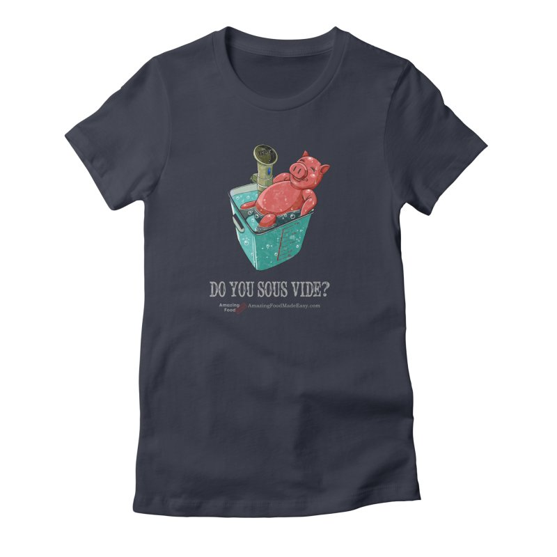 Do You Sous Vide Pig Vintage Women's T-Shirt by Amazing Food Made Easy Boutique