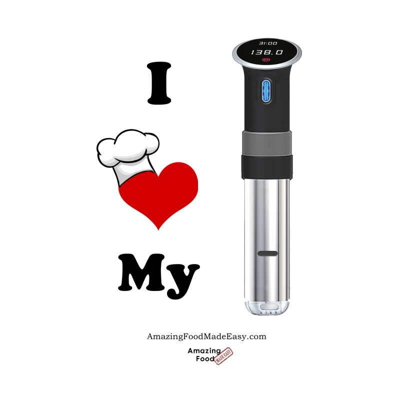 I Love My Sous Vide Black by Amazing Food Made Easy Boutique