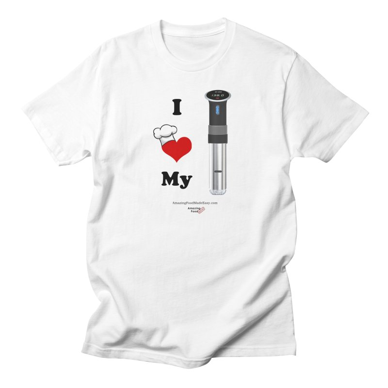 I Love My Sous Vide Black in Men's Regular T-Shirt White by Amazing Food Made Easy Boutique