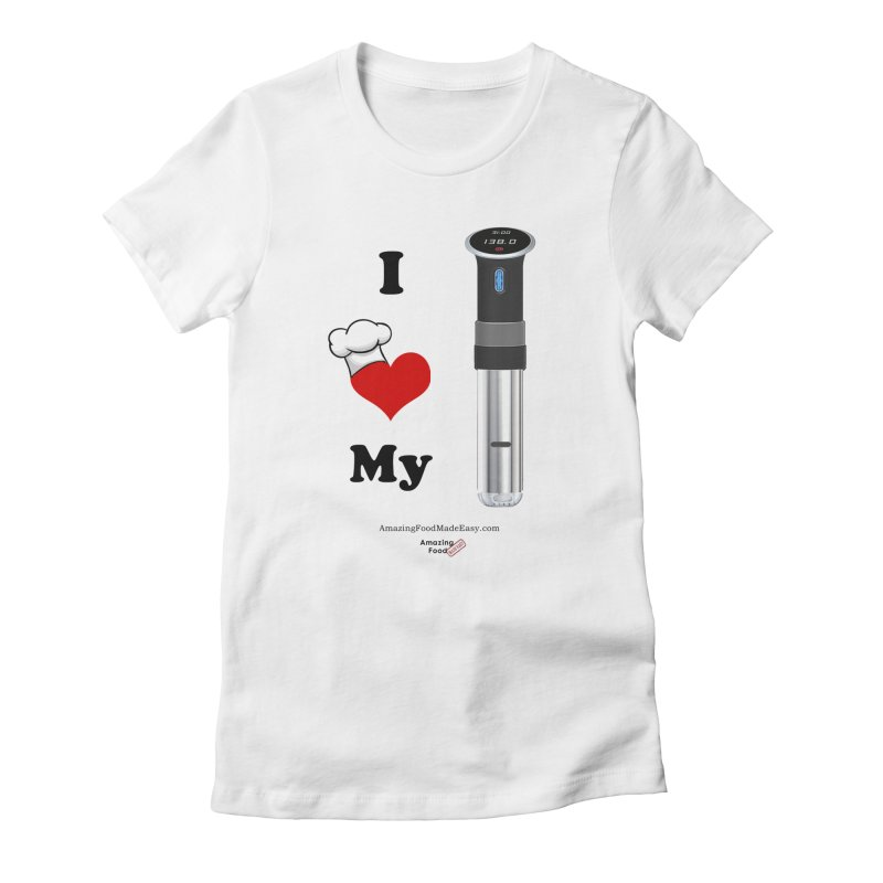 I Love My Sous Vide Black Women's T-Shirt by Amazing Food Made Easy Boutique