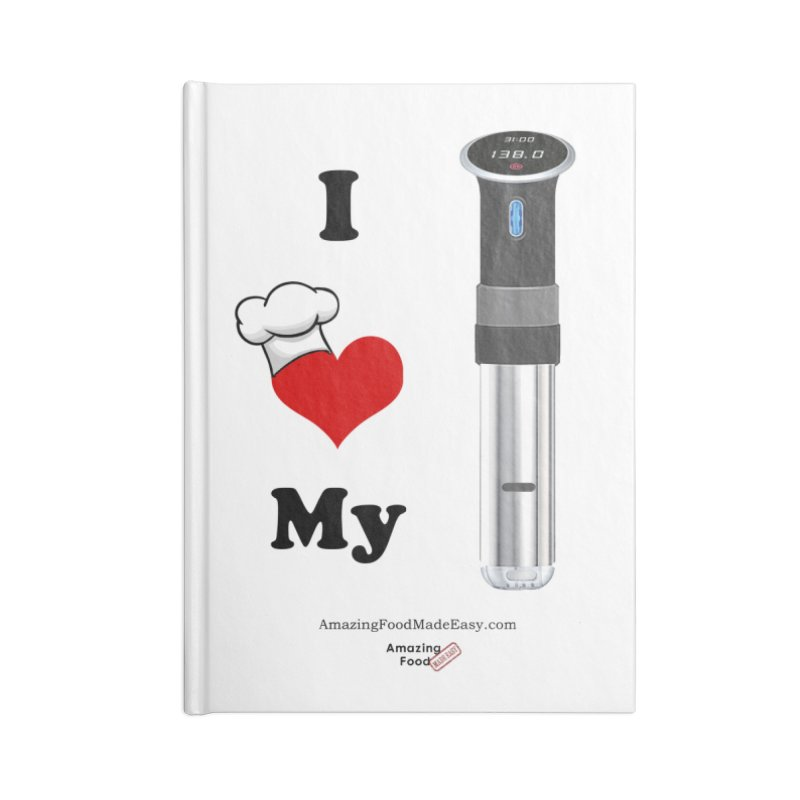 I Love My Sous Vide Black Accessories Lined Journal Notebook by Amazing Food Made Easy Boutique