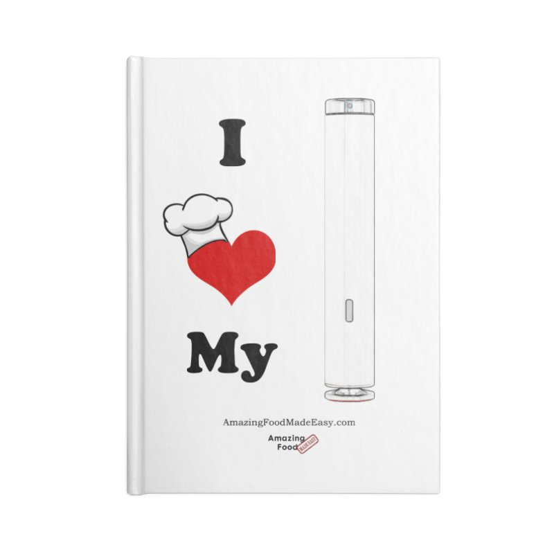 I Love My Sous Vide White Accessories Blank Journal Notebook by Amazing Food Made Easy Boutique