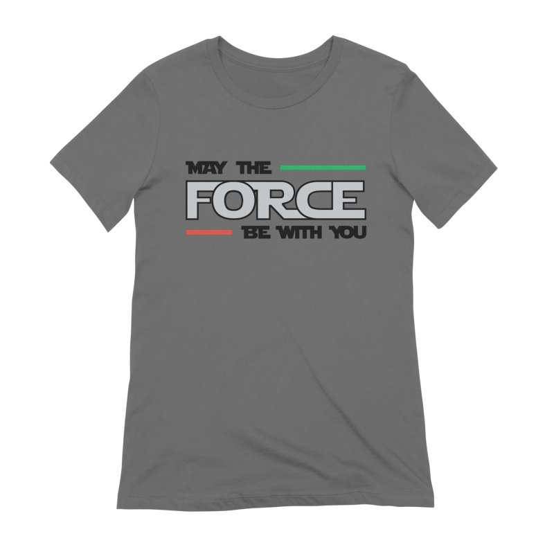 May The Force Be With You Women's T-Shirt by ambersphere's artist shop