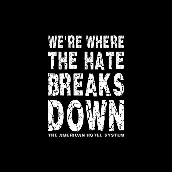 image for Where The Hate Breaks Down