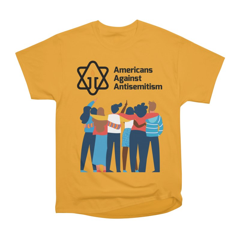 United Against Hate - Americans Against Antisemitism Women's Heavyweight Unisex T-Shirt by Americans Against Antisemitism's Artist Shop