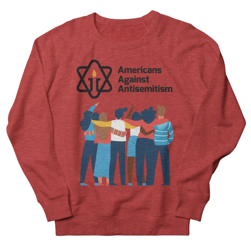 United Against Hate - Americans Against Antisemitism Women's French Terry Sweatshirt by Americans Against Antisemitism's Artist Shop