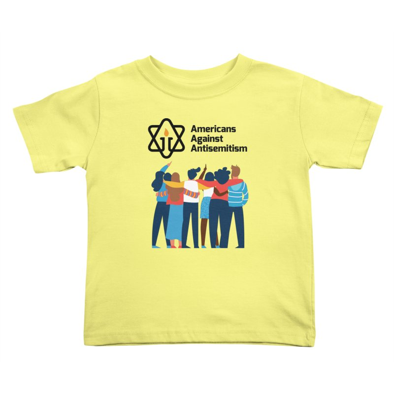 United Against Hate - Americans Against Antisemitism Kids Toddler T-Shirt by Americans Against Antisemitism's Artist Shop